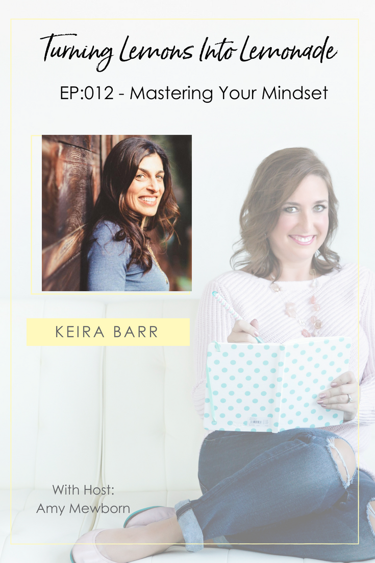 The Turning Lemons Into Lemonade Podcast with Amy Mewborn - Guest Keira Barr