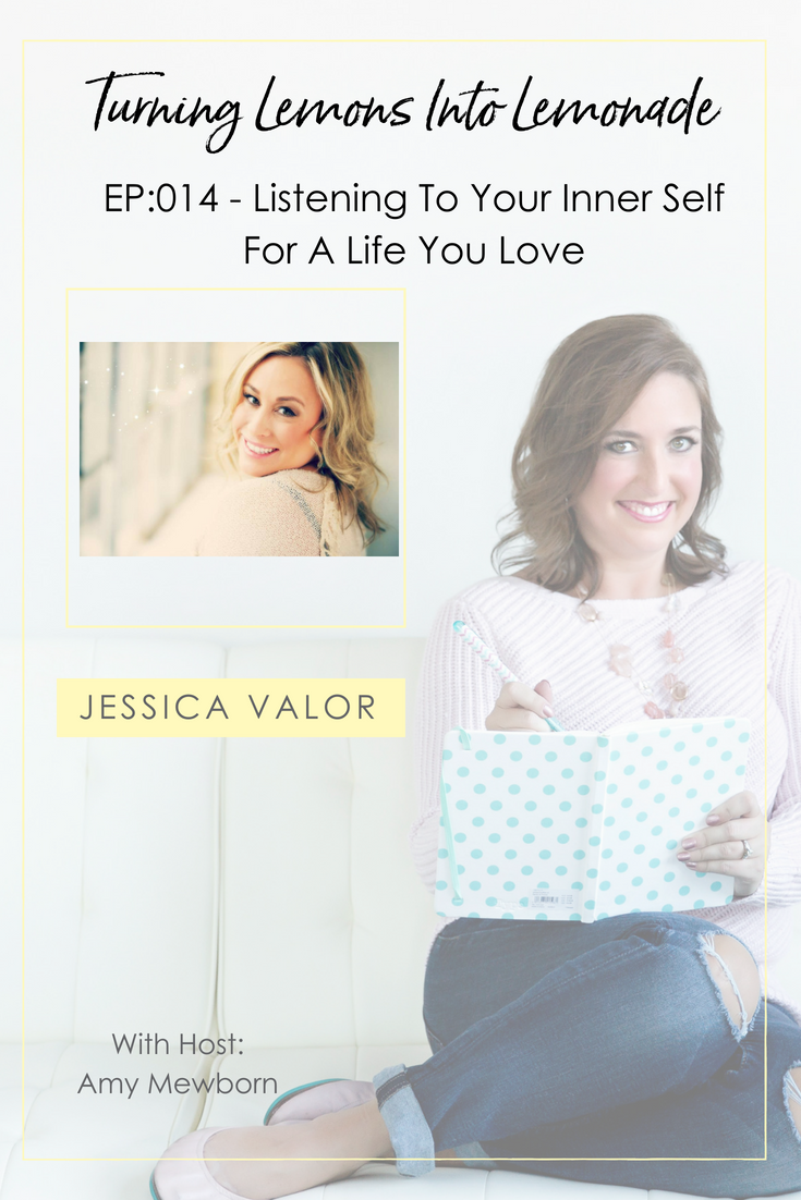 The Turning Lemons Into Lemonade Podcast with Amy Mewborn - Guest Jessica Valor