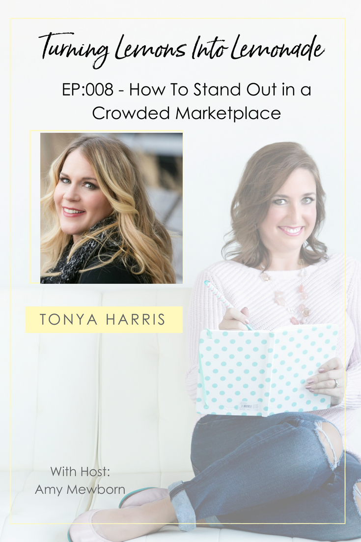 The Turning Lemons Into Lemonade Podcast with Amy Mewborn - Guest Tonya Harris