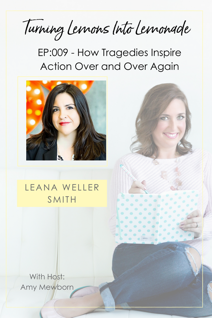 The Turning Lemons Into Lemonade Podcast with Amy Mewborn - Guest Leana Weller Smith